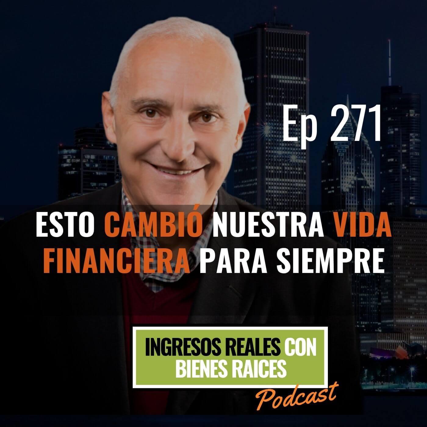 E271- Esto Cambió nuestra Vida Financiera para Siempre