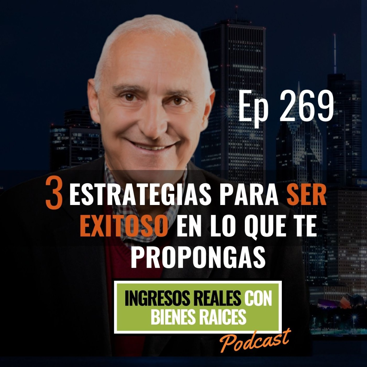 E269- 3 Estrategias para Ser Exitoso en lo que te Propongas