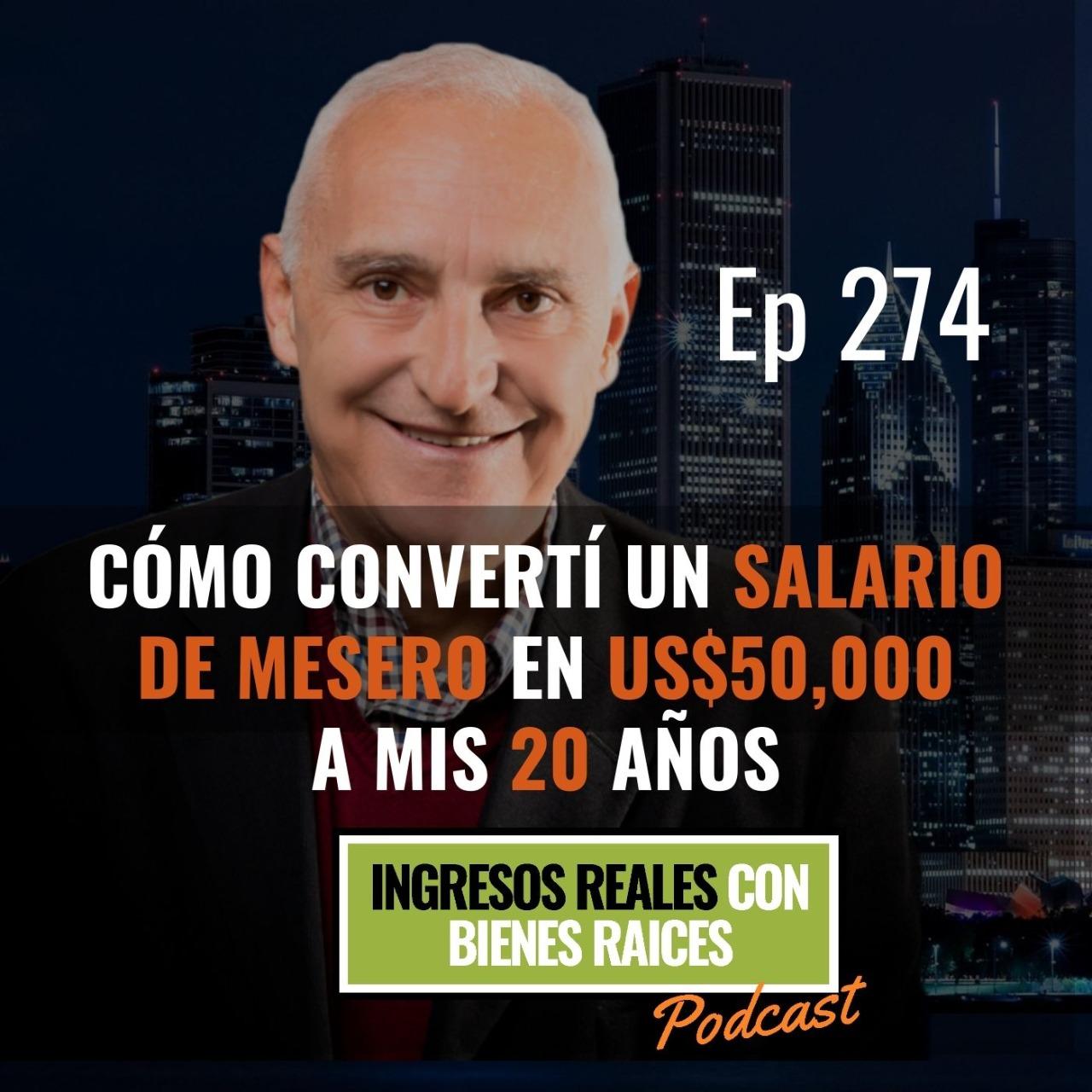 E274–Cómo convertí un salario de mesero en US$50,000 a mis 20 años
